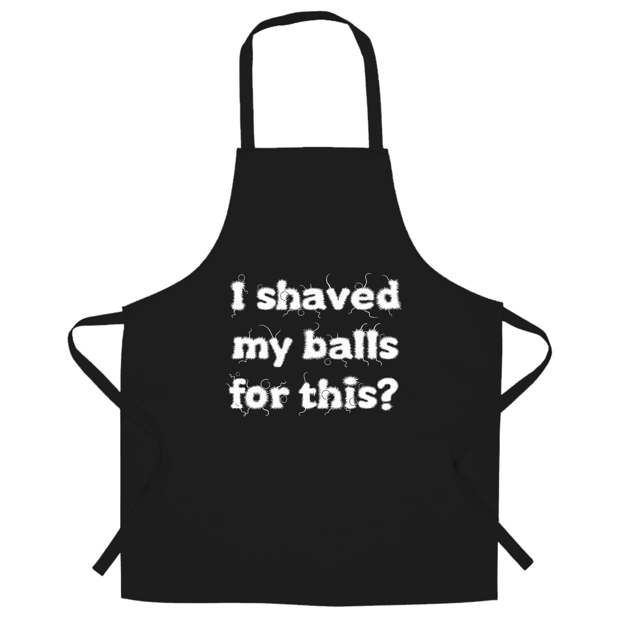 Rude Joke Chef's Apron I Shaved For This Slogan
