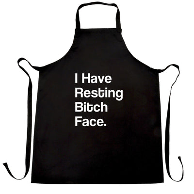 I Have Resting Bitch Face Expressionless Mean Miserable Sad Apron