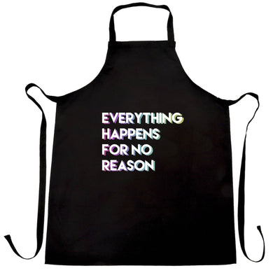 Joke Chef's Apron Everything Happens For No Reason Slogan