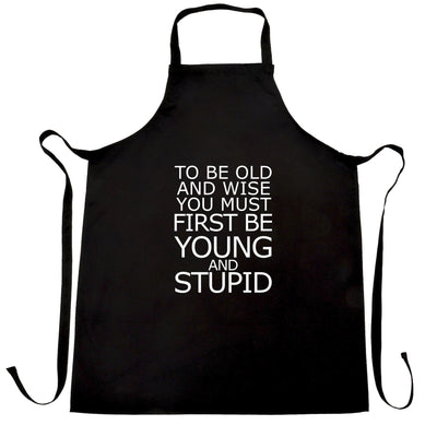 Funny Slogan Chefs Apron To Be Old And Wise