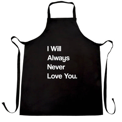 Novelty Chef's Apron I Will Always Never Love You