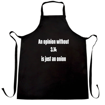 Math Joke Chef's Apron An Opinion Without Pi Is Just Onion