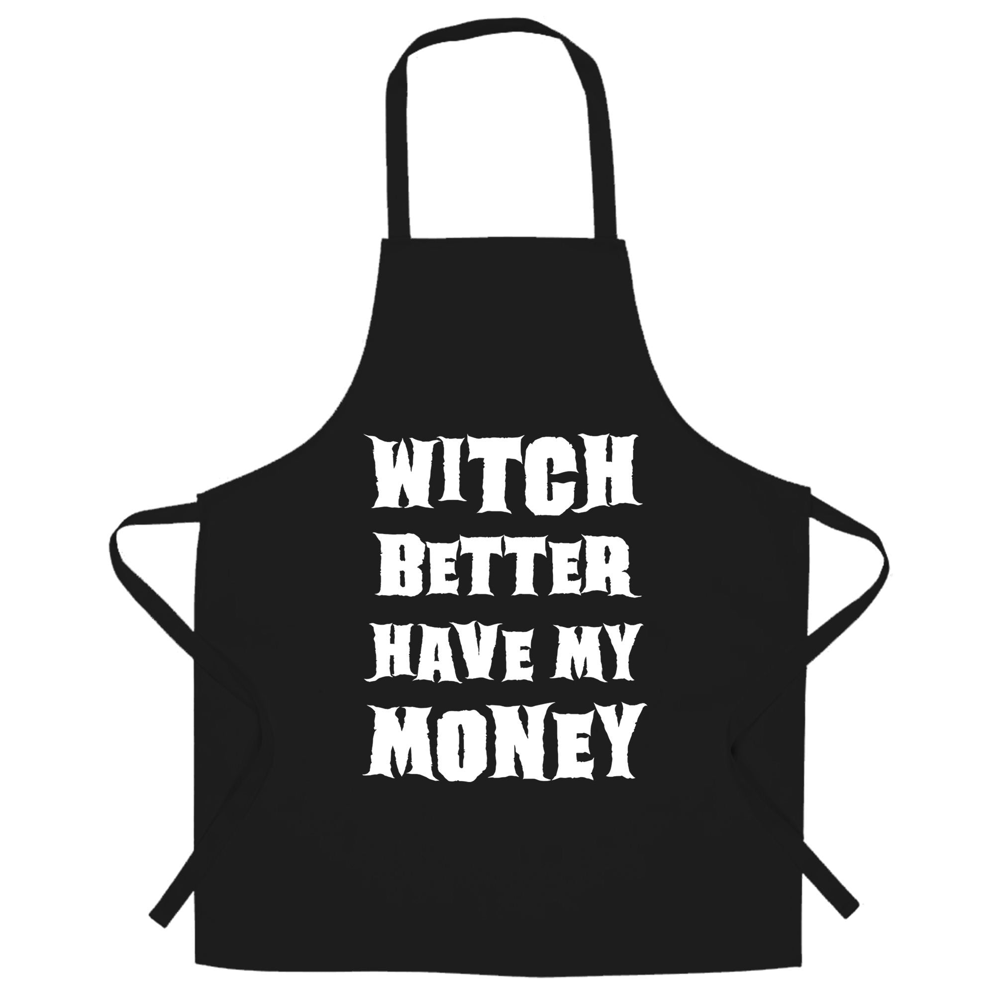 Halloween Chef's Apron Witch Better Have My Money