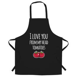 Valentines Pun Chefs Apron Love You From My Head Tomatoes