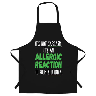 Novelty Chef's Apron Not Sarcasm Its An Allergic Reaction