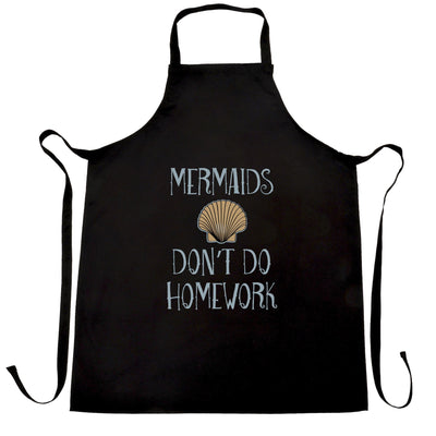 Sassy Chef's Apron Mermaids Don't Do Homework Slogan