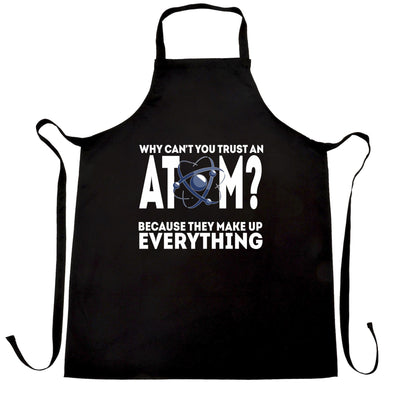 Novelty Nerdy Chef's Apron Why Can't You Trust An Atom Joke