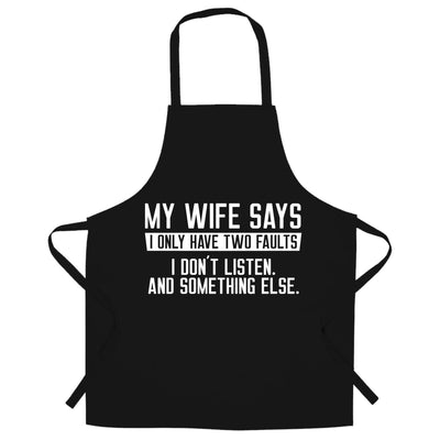 My Wife Says I Don't Listen Funny Chef's Apron
