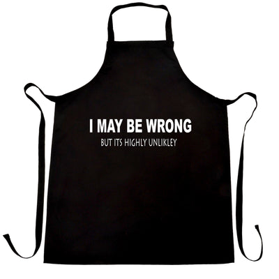 Funny Chef's Apron I May Be Wrong But Its Highly Unlikley