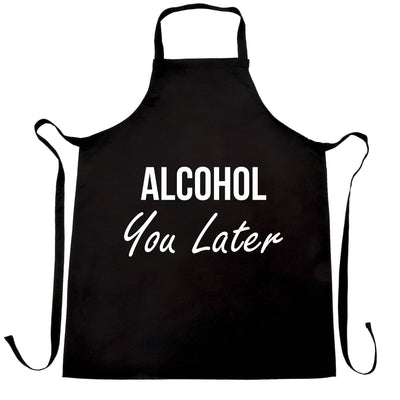 Funny Chefs Apron Alcohol You Later Pun I'll Call