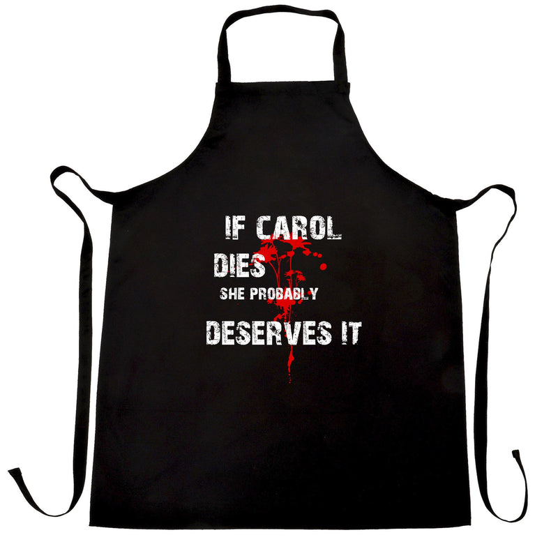 Zombie Chefs Apron If Carol Dies, She Probably Deserves It