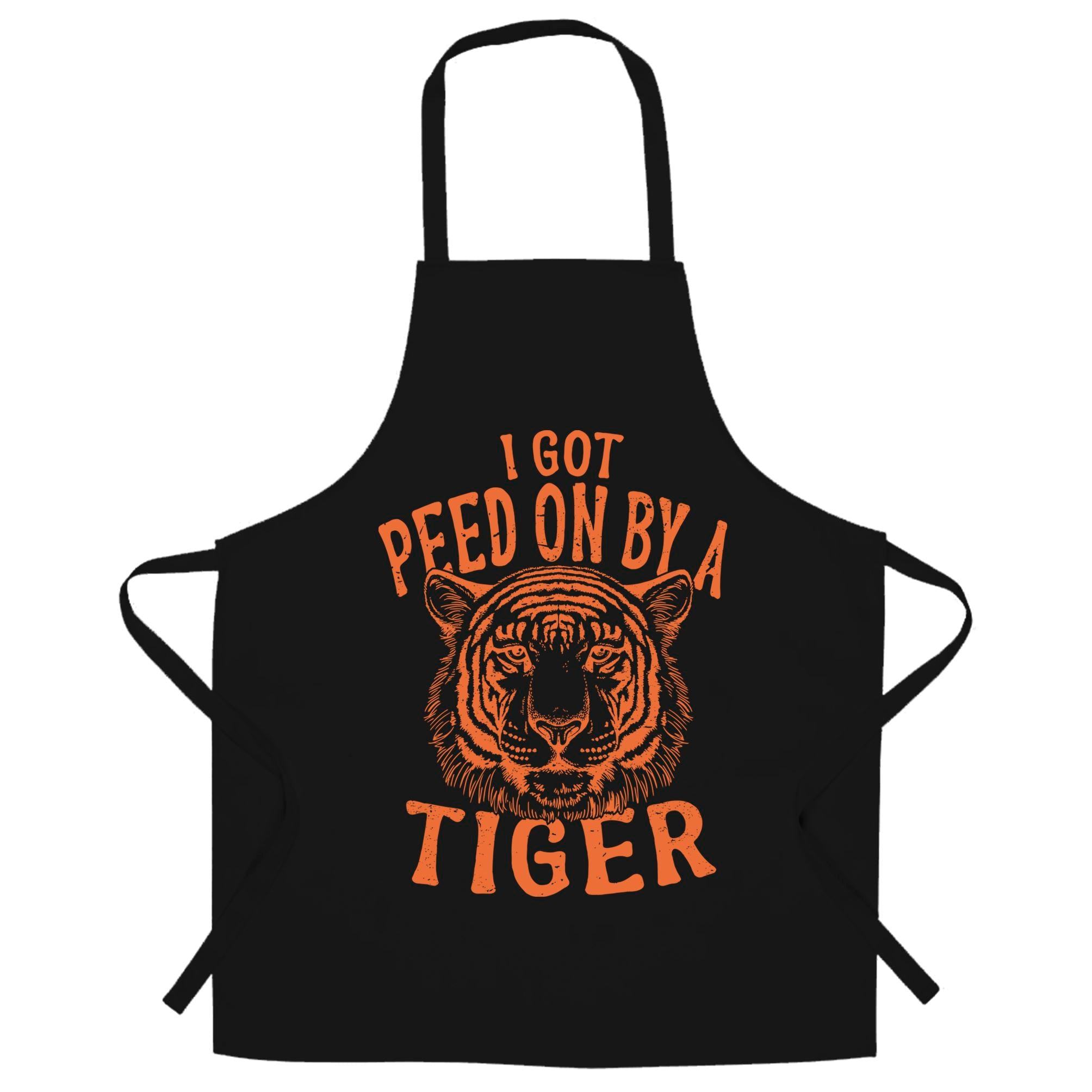 Funny Chef's Apron I Got Peed On By A Tiger