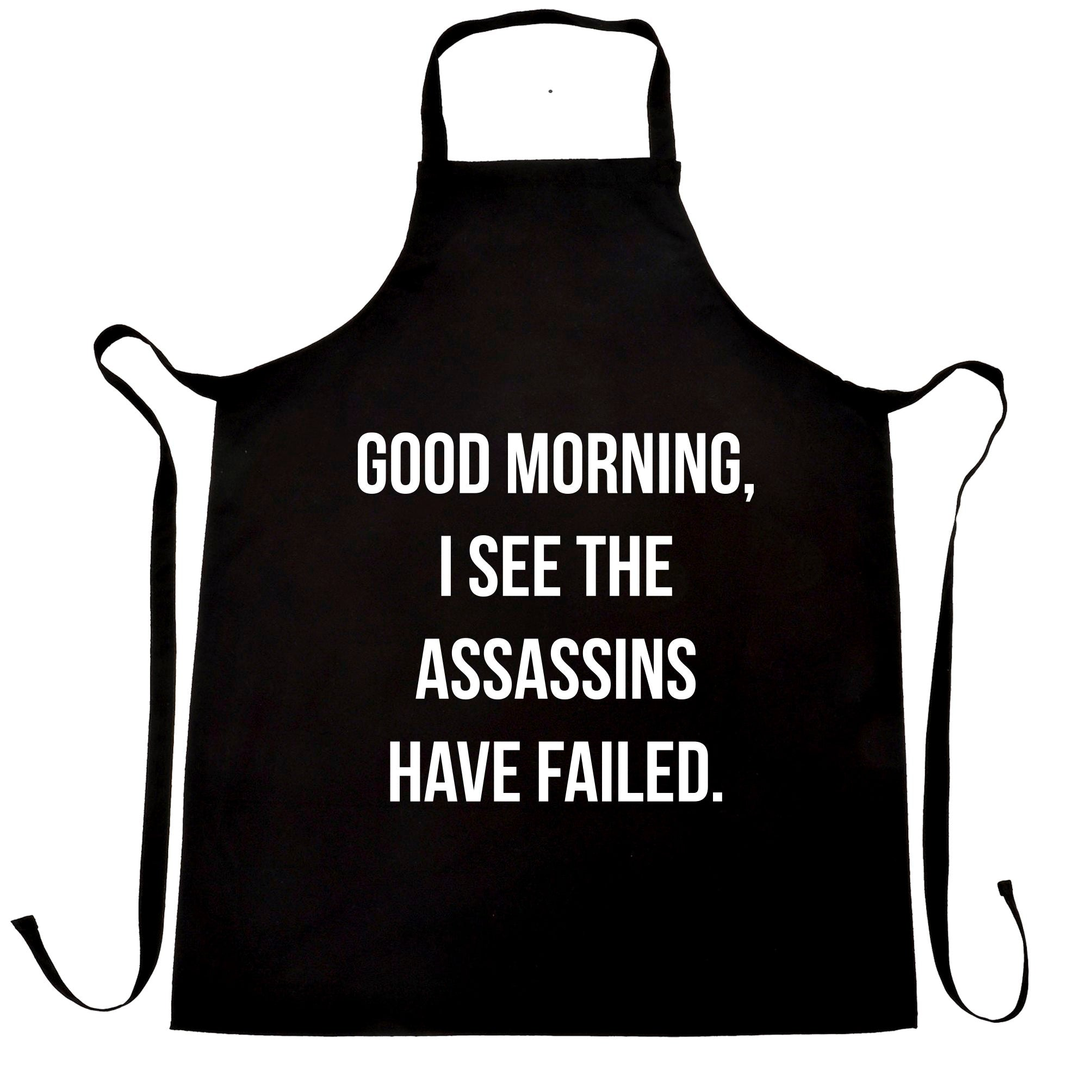 Novelty Chef's Apron I See The Assassins Have Failed Joke