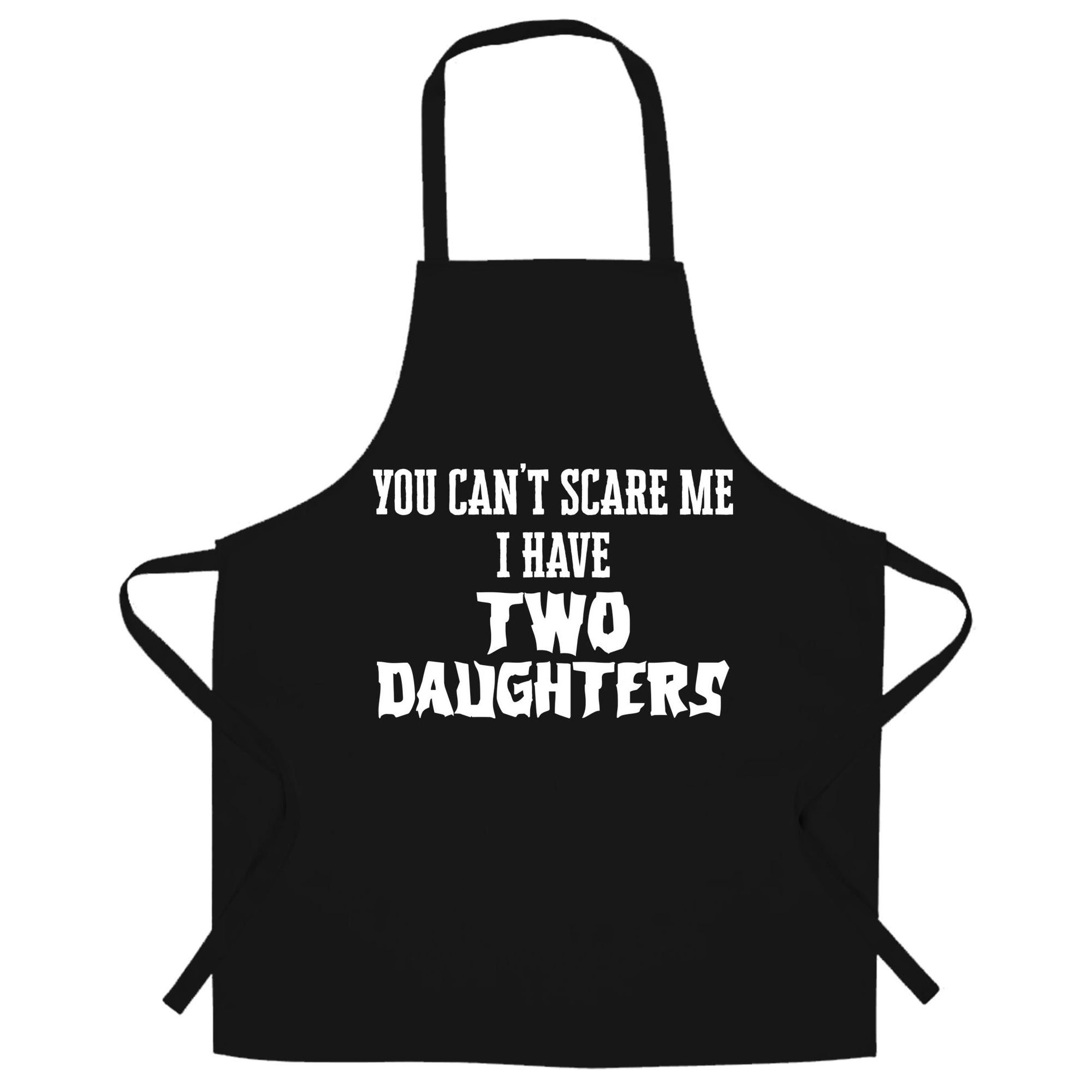 I Have Two Daughters Parenting Joke Chef's Apron