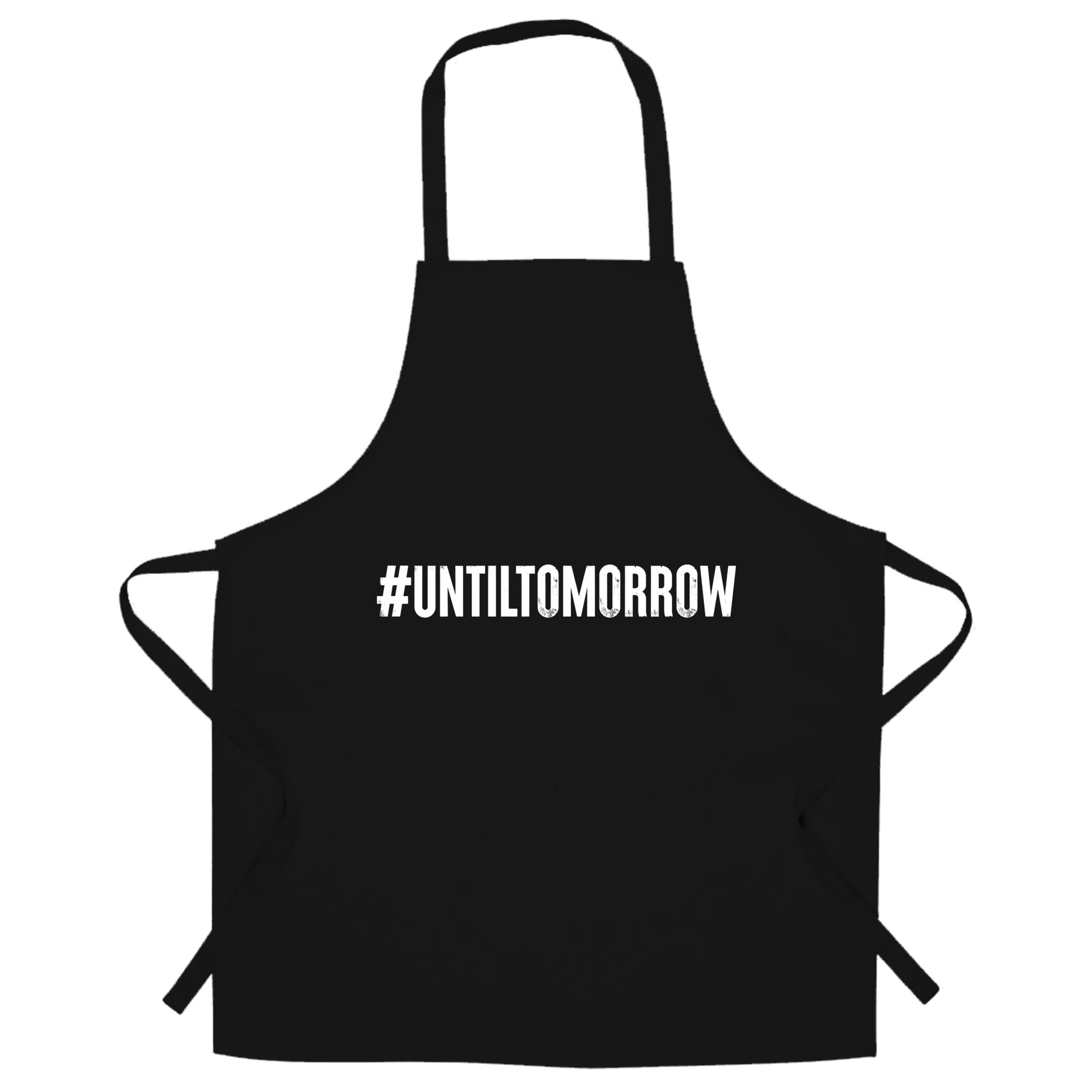 Until Tomorrow Chef's Apron #UntilTomorrow Internet Trend