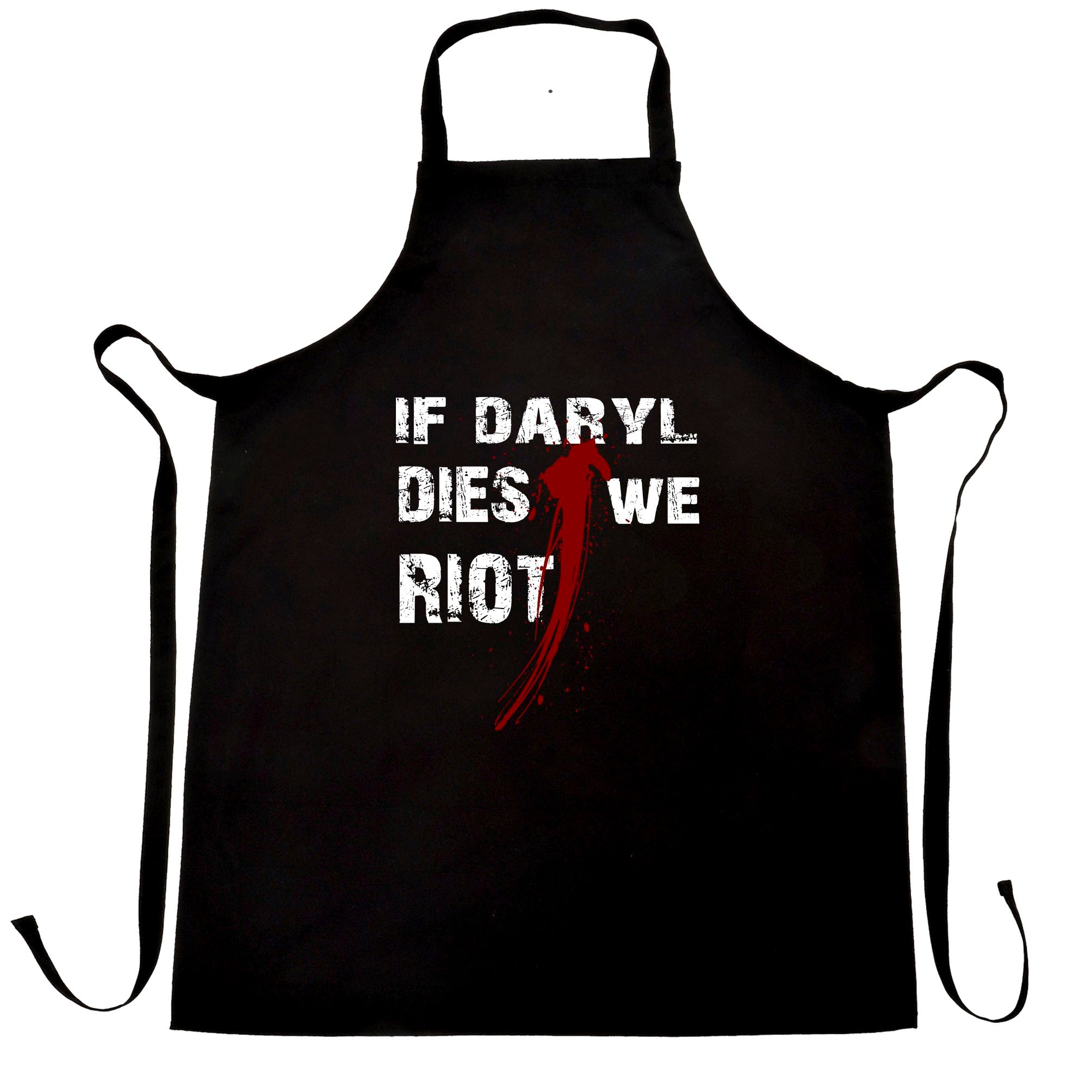 If Daryl Dies We Riot Parody Chef's Apron Slogan