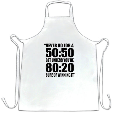 Novelty Slogan Chef's Apron Never Go For A 50:50 Bet