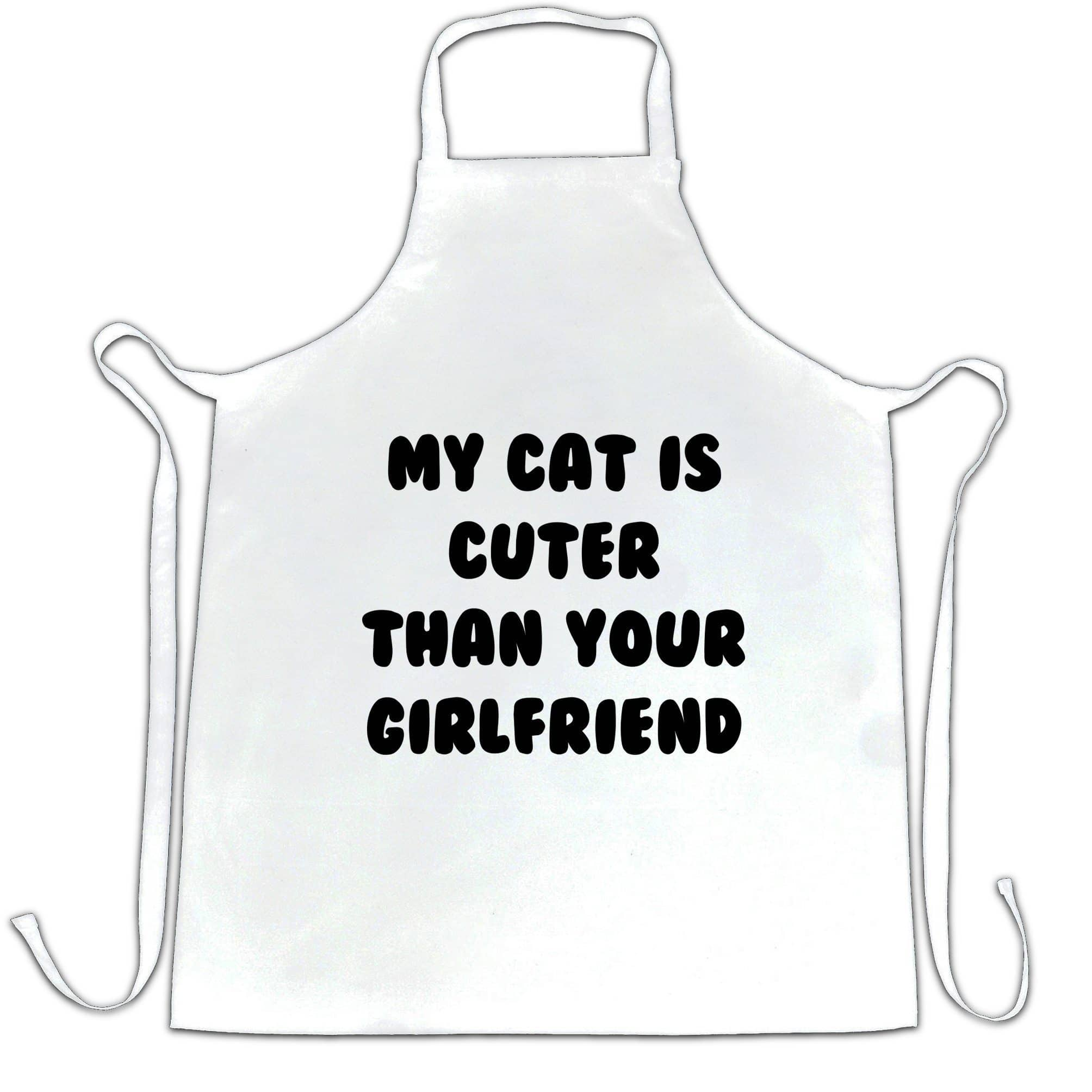 Cats Animals Chef's Apron Cat Cuter Than Your Girlfriend