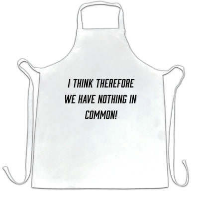 Novelty Chef's Apron I Think, We Have Nothing In Common