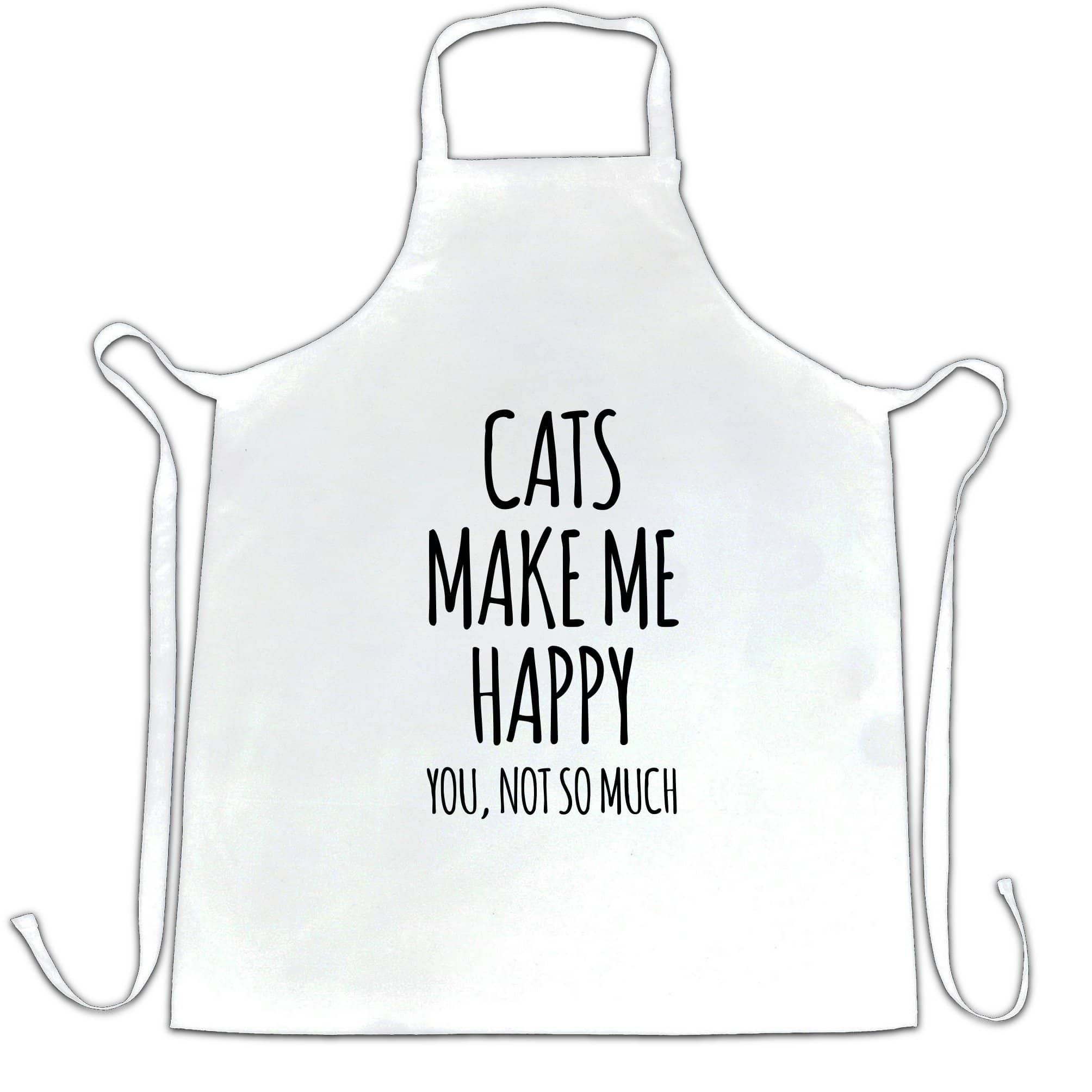 Novelty Chef's Apron Cats Make Me Happy, You, Not So Much