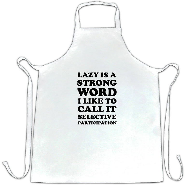 Funny Joke Chefs Apron Lazy Is A Strong Word