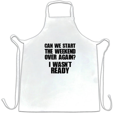 Novelty Chef's Apron Can We Start The Weekend Again