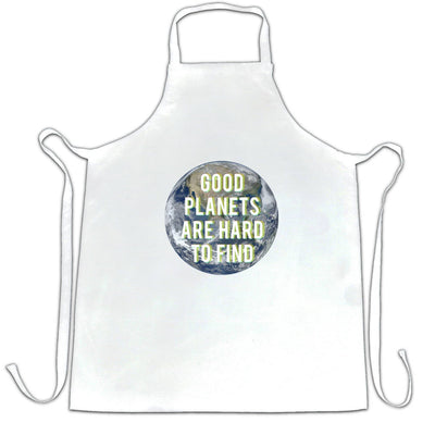 Eco Friendly Chef's Apron Good Planets Are Hard To Find