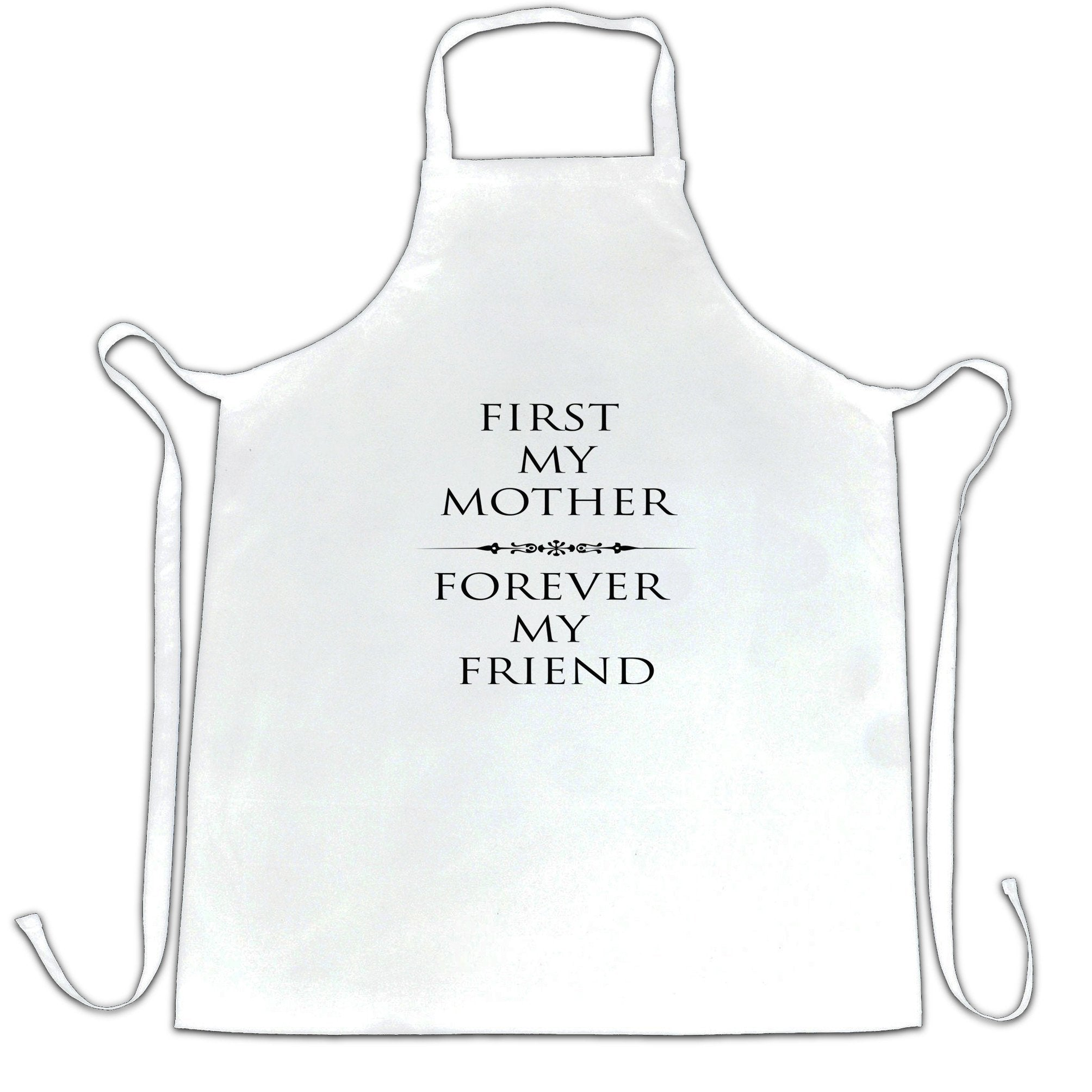 Mother's Day Chef's Apron First My Mum, Forever My Friend