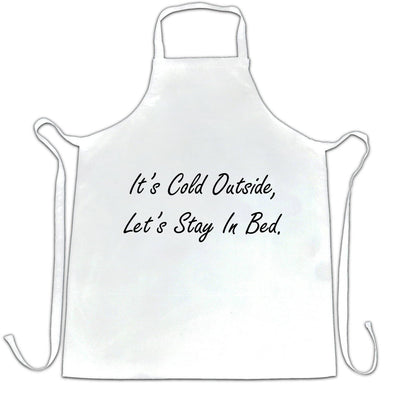Christmas Chef's Apron It's Cold Outside Let's Stay In Bed