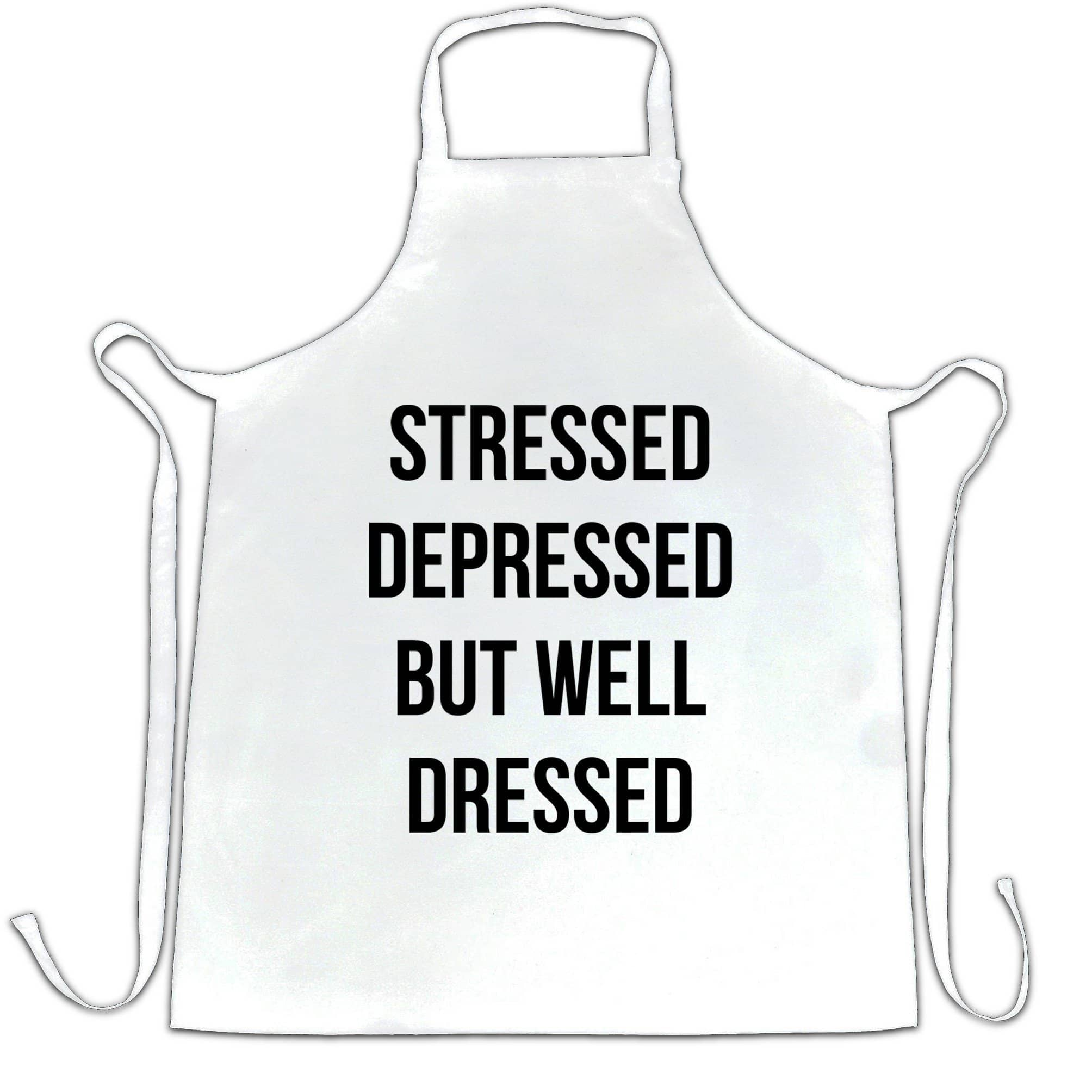 Novelty Chef's Apron Stressed, Depressed, But Well Dressed