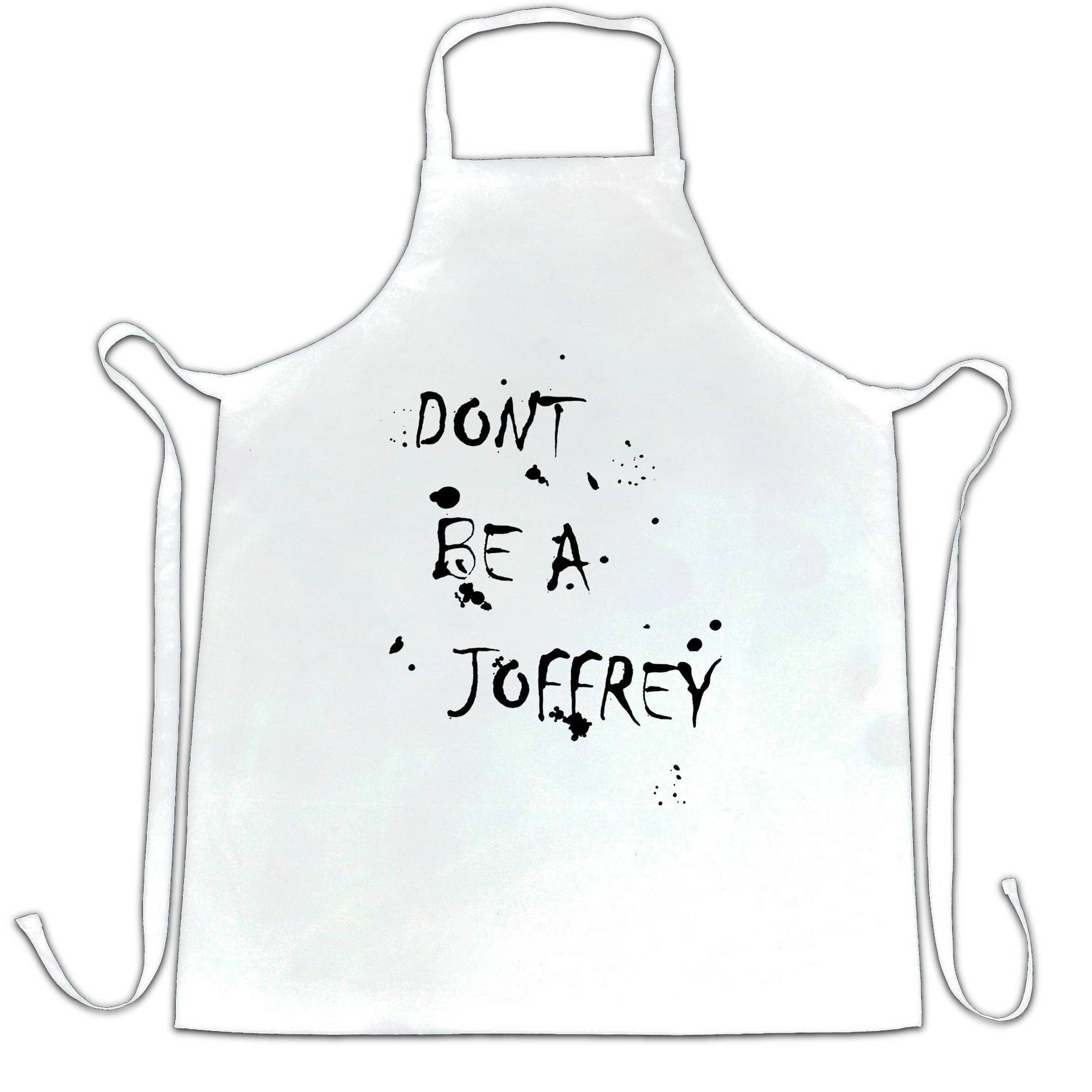 Don't Be a Joffrey Funny Apron