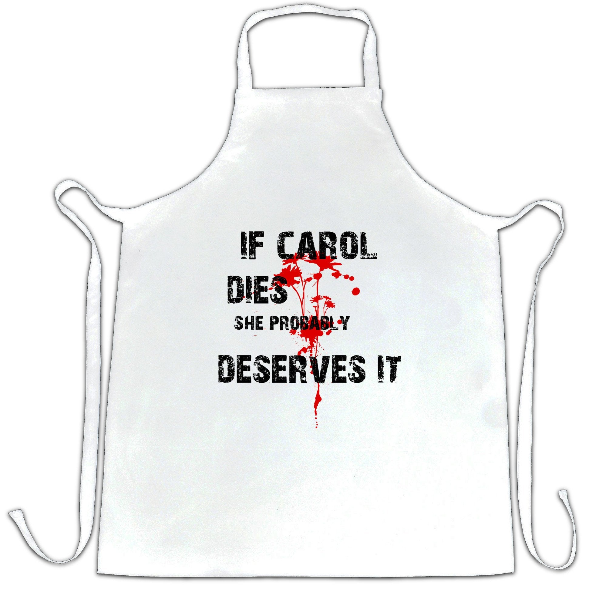 Zombie Chef's Apron If Carol Dies, She Probably Deserves It