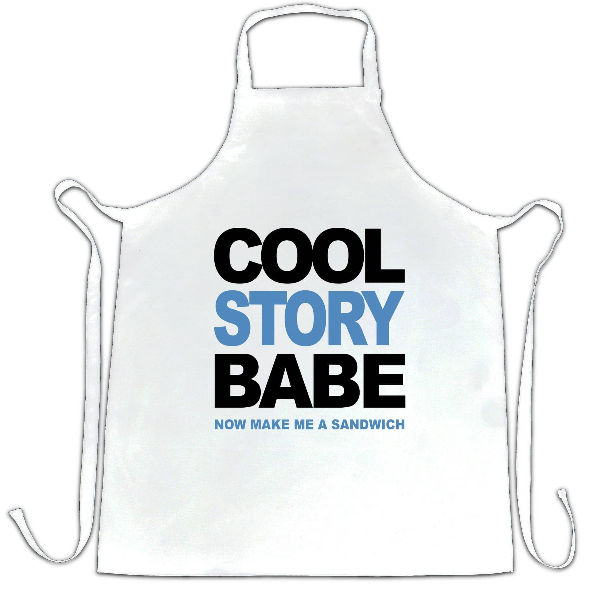 Cool Story Babe Chef's Apron Now Make Me A Sandwich