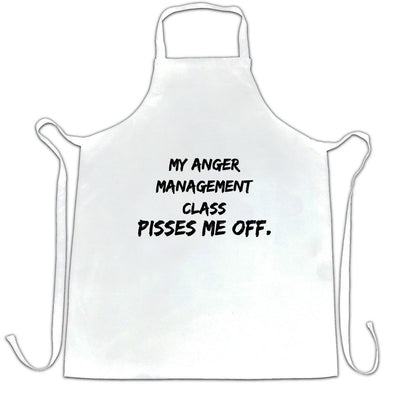 Joke Chef's Apron My Anger Management Class Pisses Me Off