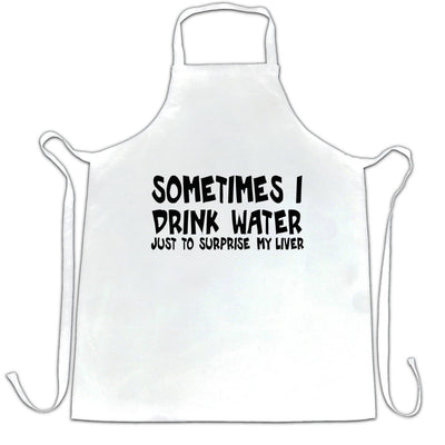 Novelty Drinking Chef's Apron Sometimes I Drink Water