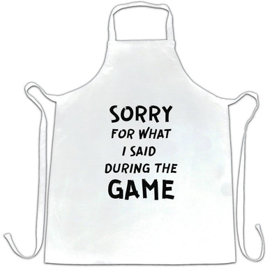 Novelty Chef's Apron Sorry For What I Said During The Game