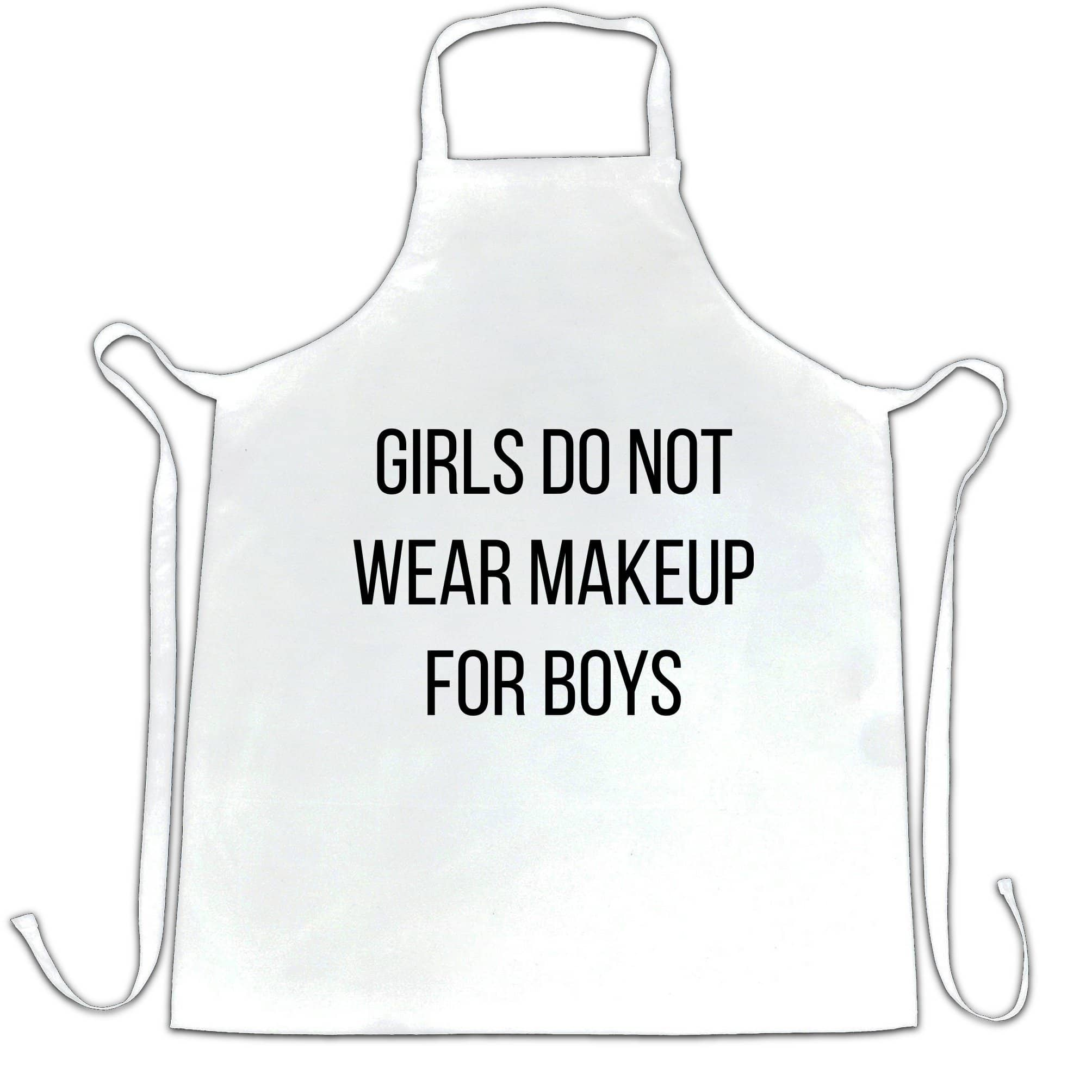 Feminist Chef's Apron Girls Do Not Wear Makeup For Boys