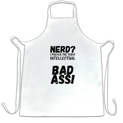 Nerd Chef's Apron I Prefer The Term Intellectual Bad Ass!