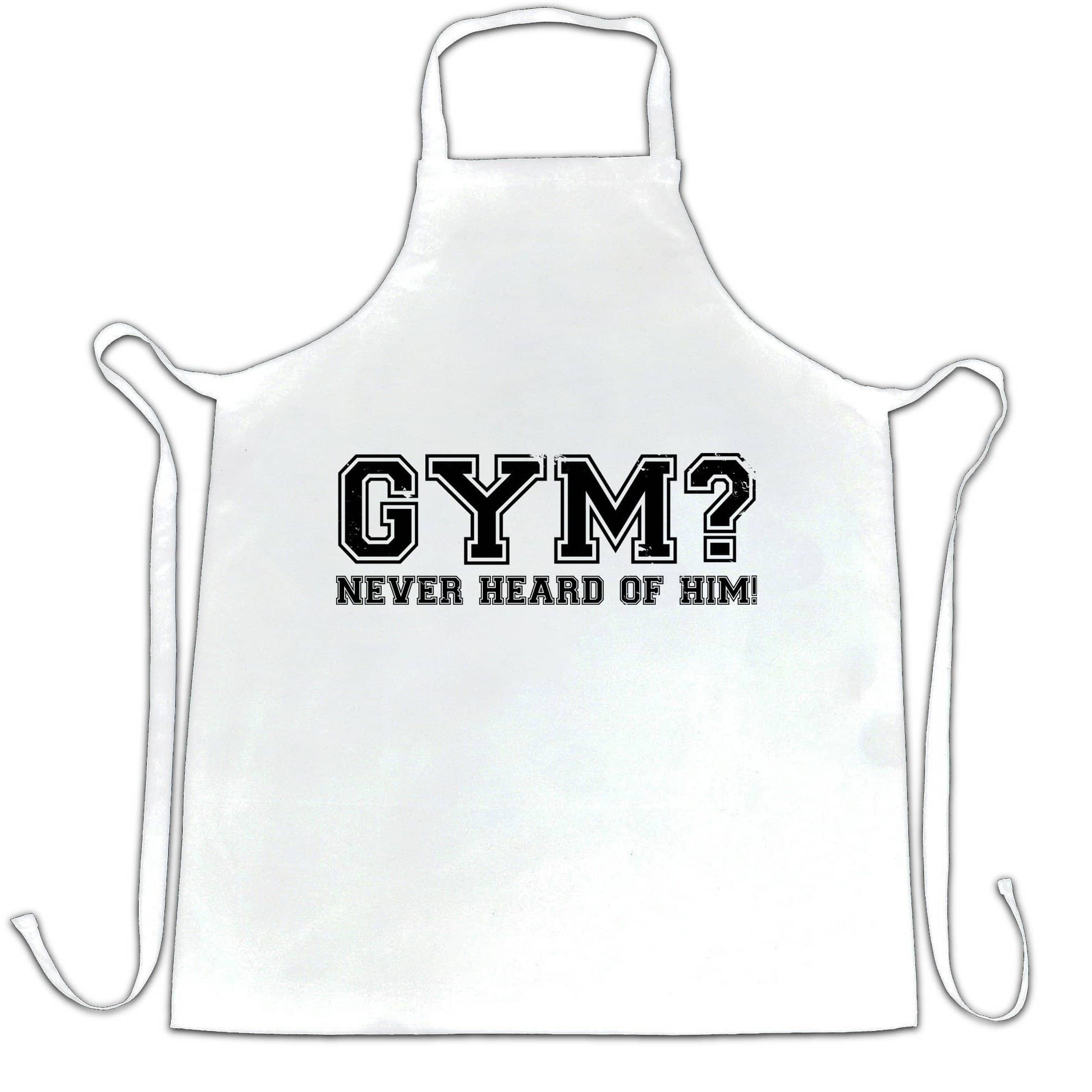 Novelty Lazy Chef's Apron Gym? Never Heard Of Him Slogan
