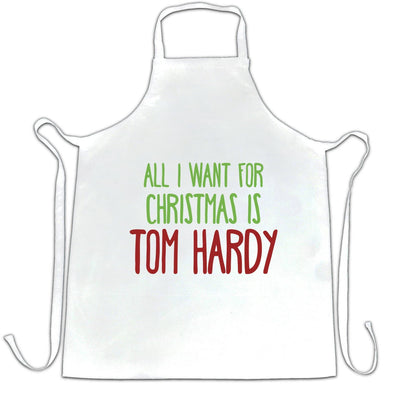 Funny Christmas Apron All I Want For Christmas Is Tom Hardy