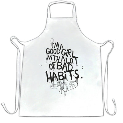 Slogan Chef's Apron I'm A Good Girl With Lots Of Bad Habits