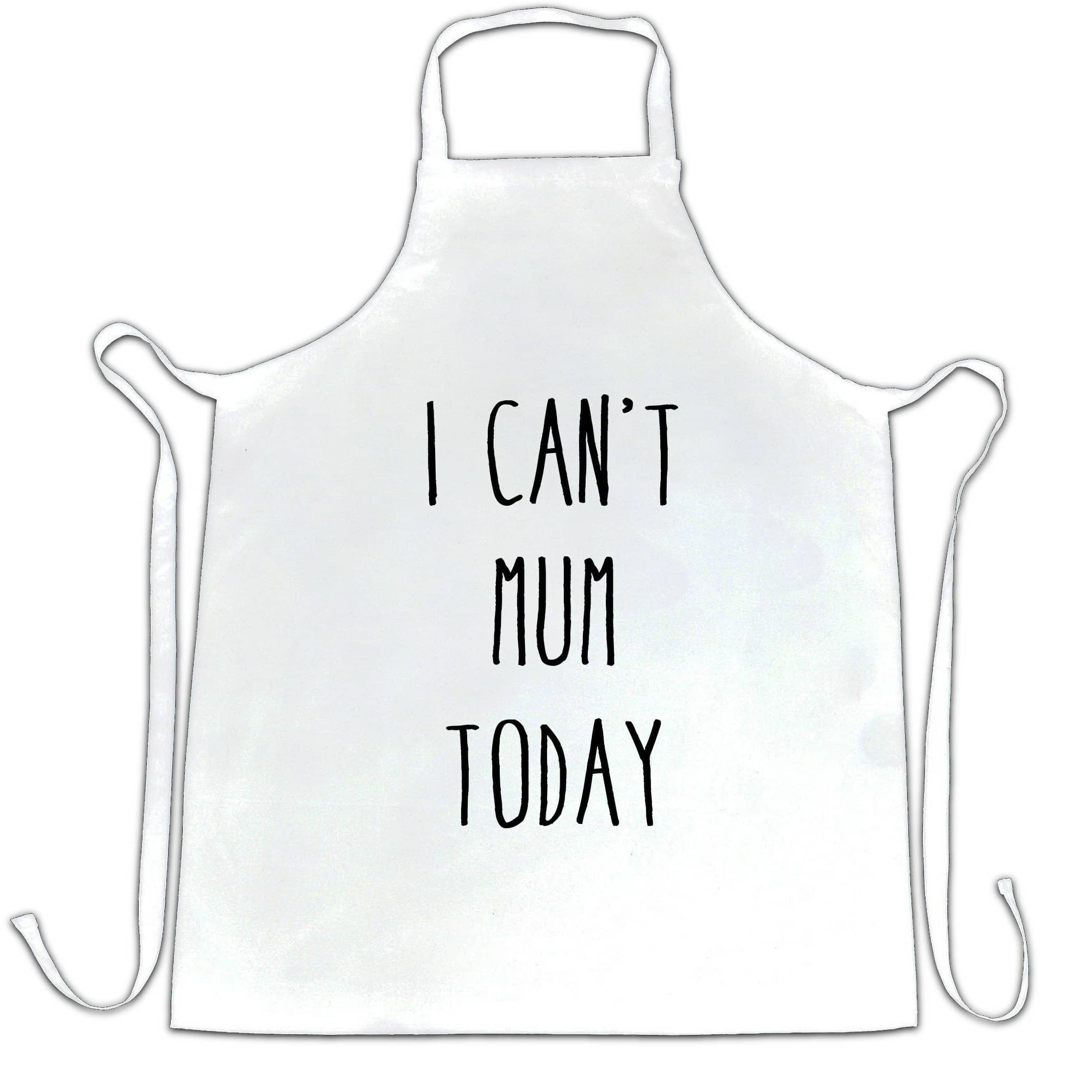 Novelty Mother's Day Chef's Apron I Can't Mum Today Slogan