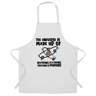 The Universe is Made Up of Morons Chef's Apron