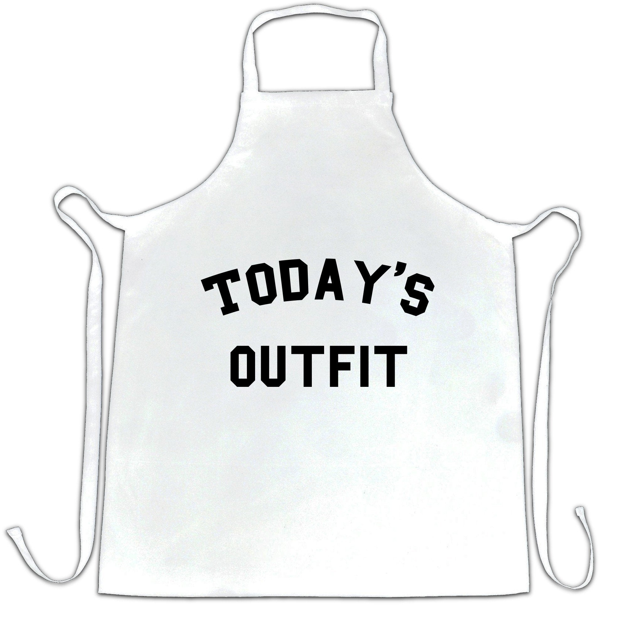 Novelty Slogan Chef's Apron This Is Today's Outfit
