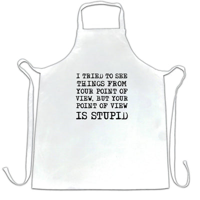 Sassy Chef's Apron I Tried But Your Point Of View Is Stupid
