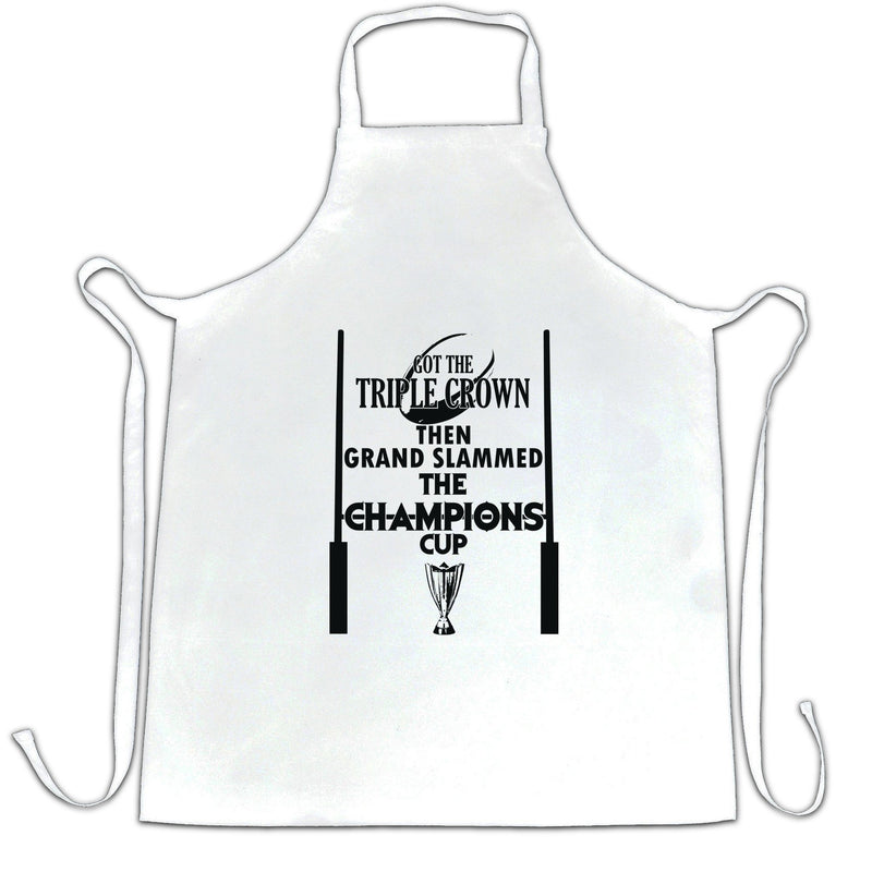 Got The Triple Crown Then Grand Slammed Champions Cup 6 Nations Apron