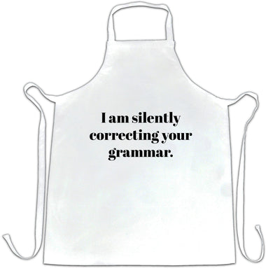 Novelty Chef's Apron I Am Silently Correcting Your Grammar