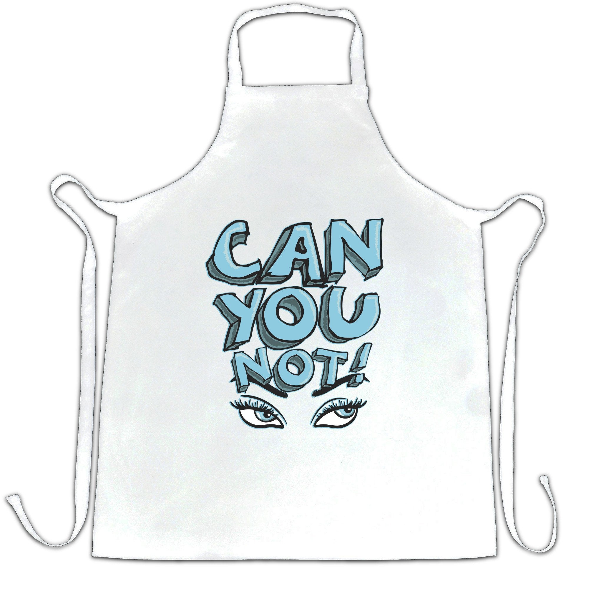 Sassy Chef's Apron Can You Not Slogan With Eyes