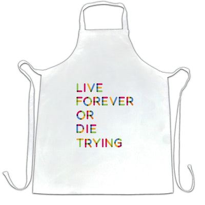 Inspirational Chef's Apron Live Forever Or Die Trying