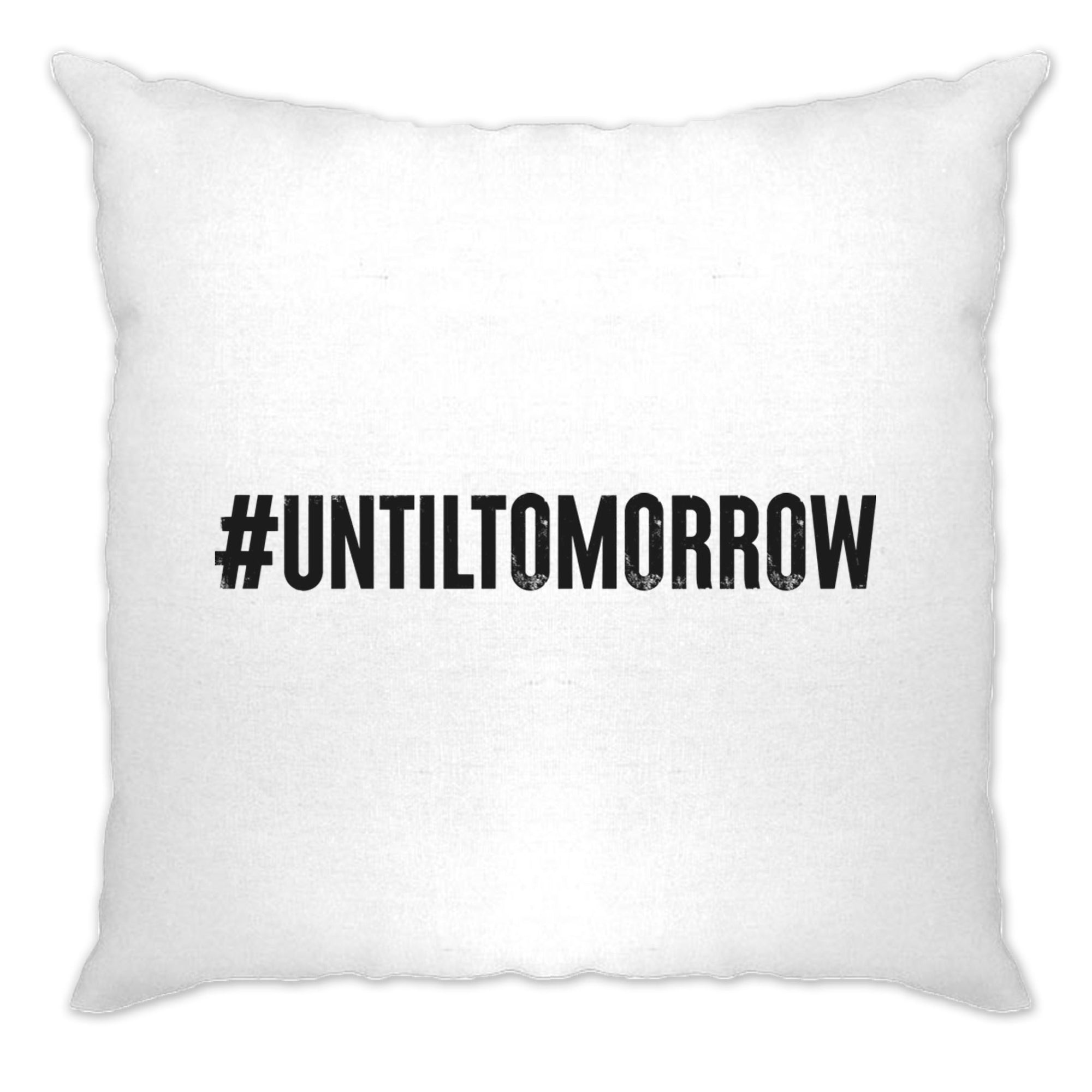 Until Tomorrow Cushion Cover #UntilTomorrow Internet Trend